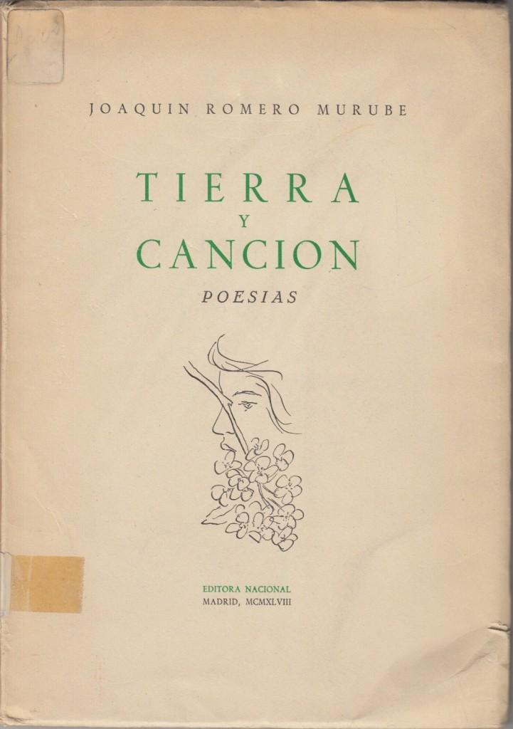 Joaquín Romero Murube. Tierra y canción: poesías. Madrid: Editora Nacional, 1948. Colección SCC.